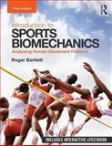 Introduction to Sports Biomechanics : Analysing Human Movement Patterns, 3rd Edition, Bartlett, Roger, 0415632439