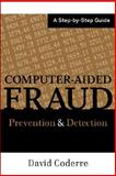 Computer Aided Fraud Prevention and Detection : A Step by Step Guide, Coderre, David and Coderre, 0470392436