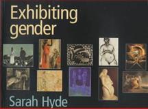 Exhibiting Gender Bp, Hyde, Sarah and Hyde, 0719042437
