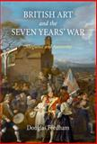 British Art and the Seven Years' War : Allegiance and Autonomy, Fordham, Douglas, 0812242432
