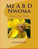 Me A B D Nwoma, Paa Kwesi Imbeah, 146794243X