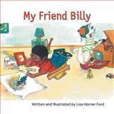 My Friend Billy, Lisa Ford, 1483612430