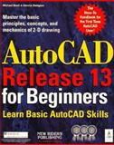 AutoCAD for Beginners : Release 13 for Windows, Beall, Michael and Balagtas, Dennis, 1562052438