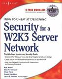 How to Cheat at Designing Security for a Windows Server 2003 Network, Peiris, Chris and Amini, Rob, 1597492434