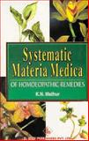 Homoeopathic Systemic Materia Medica, K. N. Mathur, 817021243X