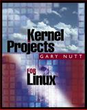 Kernel Projects for Linux, Nutt, Gary, 0201612437