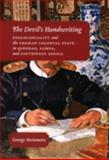 The Devil's Handwriting : Precoloniality and the German Colonial State in Qingdao, Samoa, and Southwest Africa, Steinmetz, George, 0226772438