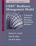 The CERT Resilience Management Model (RMM) : A Maturity Model for Managing Operational Resilience, Caralli, Richard A. and White, David W., 0321712439