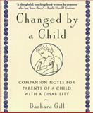 Changed by a Child, Barbara Gill, 0385482434