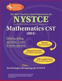 NYSTCE - Mathematics CST (004), Friedman, Mel and Research & Education Association Editors, 0738602434