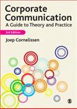 Corporate Communication : A Guide to Theory and Practice, Cornelissen, Joep P., 0857022431