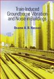 Train-Induced Groundborne Vibration and Noise in Buildings, Hassan, Osama A. B., 0906522439