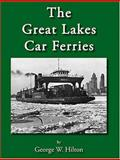 The Great Lakes Car Ferries, Hilton, George Woodman, 0965862437