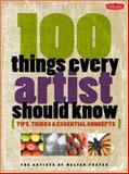 100 Things Every Artist Should Know, Walter Foster Staff, 1600582435
