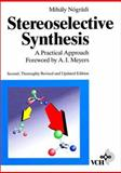Stereoselective Synthesis : A Practical Approach, Nogradi, Mihaly, 3527292438
