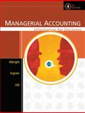Managerial Accounting : Information for Decisions, Ingram, Robert W. and Hill, John S., 0324222432