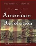 The Historical Atlas of the American Revolution, Ian Barnes, 0415922437