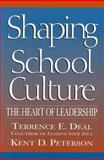 Shaping School Culture : The Heart of Leadership, Deal, Terrence E. and Peterson, Kent D., 0787962430