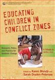 Educating Children in Conflict Zones : Research, Policy, and Practice for Systemic Change - A Tribute to Jackie Kirk, Karen Mundy, Sarah Dryden-Peterson, 0807752436