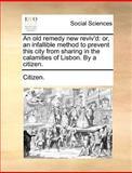 An Old Remedy New Reviv'D, Citizen., 117068243X