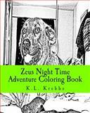 Zeus Night Time Adventure Coloring Book, K. Krebbs, 1500652431