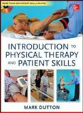 Introduction to Physical Therapy and Patient Skills, Dutton, Mark, 007177243X