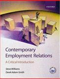 Contemporary Employment Relations : A Critical Introduction, Williams, Steve and Adam-Smith, Derek, 0199272433