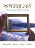 Psychology : From Inquiry to Understanding, Lilienfeld, Scott O. and Lynn, Steven Jay, 0205412432