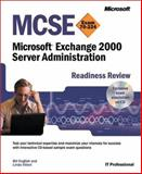 MCSE Microsoft Exchange 2000 Server Administration Readiness Review; Exam 70-224, Vittori, Linda and English, Bill, 0735612439