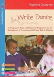Write Dance : A Progressive Music and Movement Programme for the Development of Pre-Writing and Writing Skills in Children, Oussoren, Ragnhild, 1412912431