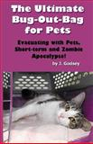 The Ultimate Bug Out Bag for Pets, J. Godsey, 0615742432