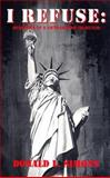 I Refuse : Memories of a Vietnam War Objector, Simons, Donald L., 0962002437