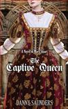 The Captive Queen, Danny Saunders, 1497462436