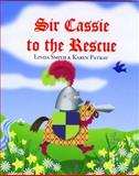 Sir Cassie to the Rescue, Linda Smith, 1551432439
