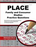 PLACE Family and Consumer Studies Practice Questions : PLACE Practice Tests and Exam Review for the Program for Licensing Assessments for Colorado Educators, PLACE Exam Secrets Test Prep Team, 163094243X