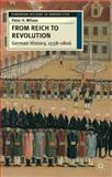 From Reich to Revolution : German History 1600-1806, Wilson, Peter H., 0333652436