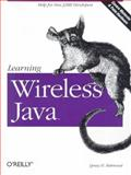 Learning Wireless Java : Help for New J2ME Developers, Mahmoud, Qusay H., 0596002432