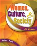 Women, Culture, and Society : A Reader, Balliet, Barbara, 0757542433