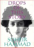 Drops of This Story, Hammad, Suheir, 0863162436