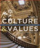 Culture and Values : A Survey of the Humanities, Volume II, Cunningham, Lawrence S. and Reich, John J., 1133952437