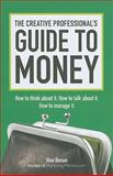 The Creative Professional's Guide to Money, Ilise Benun, 144030243X