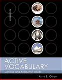 Active Vocabulary : General and Academic Words, Olsen, Amy E., 0321142438