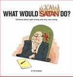 What Would Satan Do?, Pat Byrnes, 0810992434