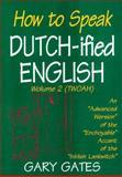 How to Speak Dutch-ified English, Gary Gates, 1561482439