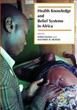 Health Knowledge and Belief Systems in Africa, Toyin Falola, 1594602433