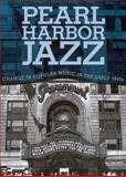 Pearl Harbor Jazz : Changes in Popular Music in the Early 1940s, Townsend, Peter, 1604732431