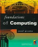 Foundations of Computing, Gruska, J., 1850322430