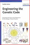 Engineering the Genetic Code : Expanding the Amino Acid Repertoire for the Design of Novel Proteins, Budisa, Nediljko, 3527312439