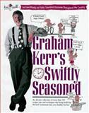 Graham Kerr's Swiftly Seasoned, Graham Kerr, 0399142436