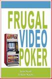 Frugal Video Poker, Jean Scott and Viktor Nacht, 0929712439